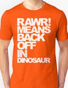 Rawr Means Back Off In Dinosaur (Dark) T-Shirt