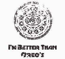 I'm Better Than Oreo's Baby Tee