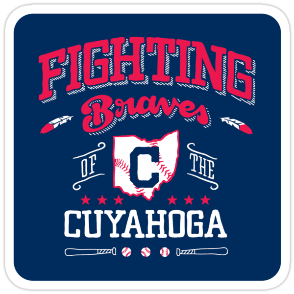 Fighting Braves of the Cuyahoga - Sticker by WeBleedOhio