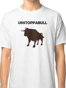 Unstoppabull (Unstoppable Bull) Classic T-Shirt