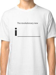 The revolutionary new i____ Classic T-Shirt