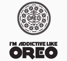 I'm Addictive Like Oreo by Maciej Siemiński