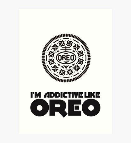 I'm Addictive Like Oreo Art Print