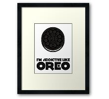 I'm Addictive Like Oreo Framed Print