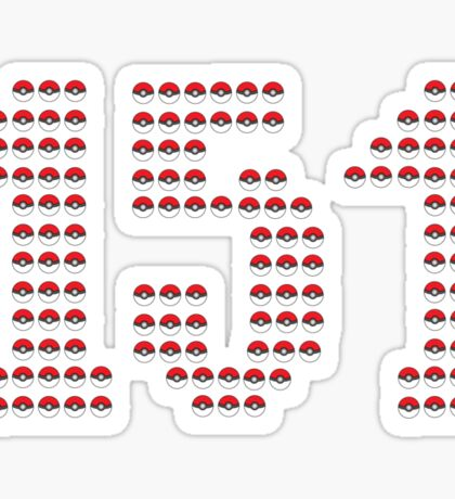 Caught'em all ! ( The first 151 at least :) )  Sticker