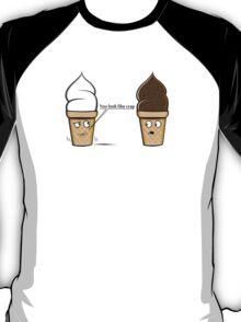 You look like crap T-Shirt