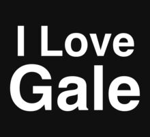 I Love Gale by brittanypaige