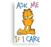 Ask me if i care! Canvas Print