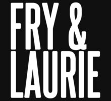 Fry & Laurie by Justine Who