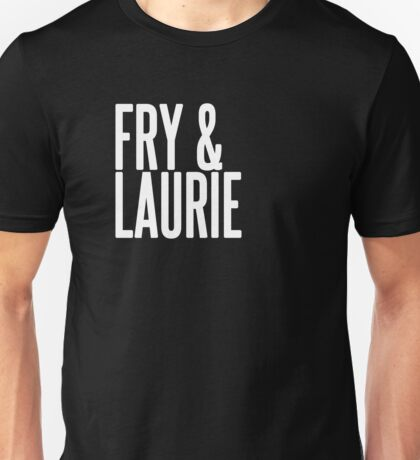 Fry & Laurie Unisex T-Shirt