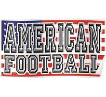 AMERICAN FOOTBALL, GAME, SPORT, United States of America, Gridiron, Grid iron, USA, Flag Poster