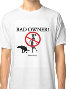 BadOwner Clothes - Sick of the Poo Classic T-Shirt