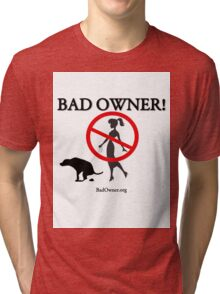 BadOwner Clothes - Sick of the Poo Tri-blend T-Shirt