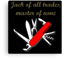 Jack of all trades Canvas Print