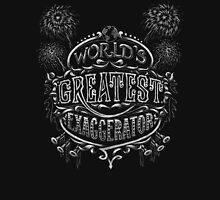 World's Greatest Exaggerator Unisex T-Shirt