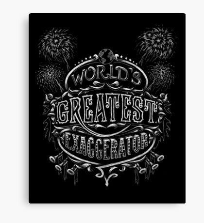World's Greatest Exaggerator Canvas Print