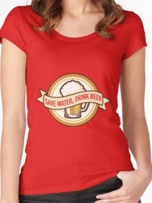 Save Water, Drink Beer Women's Fitted Scoop T-Shirt
