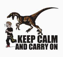 Keep Calm and Carry On by Vojin Stanic