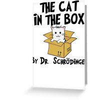 The Cat In The Box By Dr Schrodinger T Shirt Greeting Card