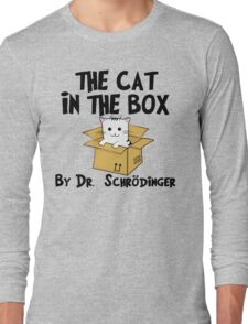 The Cat In The Box By Dr Schrodinger T Shirt Long Sleeve T-Shirt
