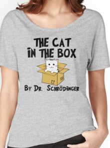 The Cat In The Box By Dr Schrodinger T Shirt Women's Relaxed Fit T-Shirt
