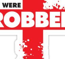 We Were Robbed - England Tee Sticker