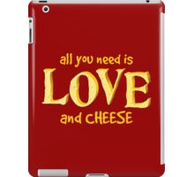 All you need is love and CHEESE iPad Case/Skin