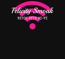Felicity Smoak - Bitch With Wi-Fi - White Text Version Unisex T-Shirt