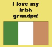 I Love My Irish Grandpa One Piece - Short Sleeve