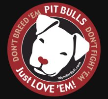 Pit Bulls: Just Love 'em! by WonderBull
