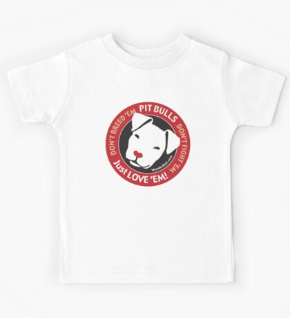 Pit Bulls: Just Love 'em! Kids Tee