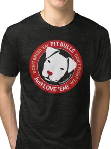 Pit Bulls: Just Love 'em! Tri-blend T-Shirt