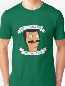 Oh Burger, You're Cute T-Shirt