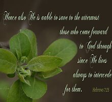 He is able to save to the uttermost ~ Hebrews 7:25 by Robin Clifton