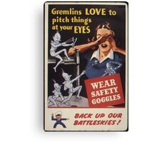 Gremlins Love To Pitch Things At Your Eyes Canvas Print