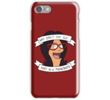 Why Don't You Go Fart in a Phonebooth? iPhone Case/Skin