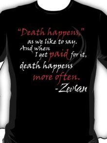 Zevran Aranai - Death Happens T-Shirt