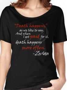 Zevran Aranai - Death Happens Women's Relaxed Fit T-Shirt