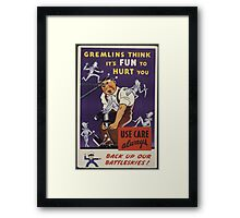 Gremlins Think It's Fun To Hurt You Framed Print