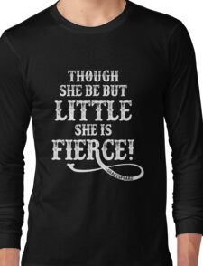 Shakespeare Quote Typography - Though She Be ... Long Sleeve T-Shirt