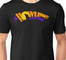 A Howling Good Time Unisex T-Shirt