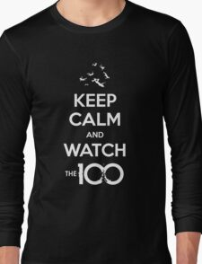The 100 - Keep Calm And Watch Long Sleeve T-Shirt