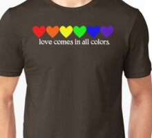 Love comes in all colors Unisex T-Shirt