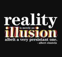 Einstein - Reality is merely an illusion by Ashton Bancroft