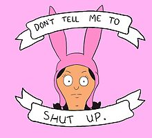 Don't Tell Me To Shut Up by digimountain