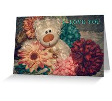 I LOVE YOU - Teddy Greeting Card Greeting Card