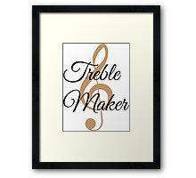 Treble Maker, Witty Musician Saying Framed Print