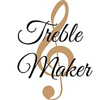Treble Maker, Witty Musician Saying Photographic Print