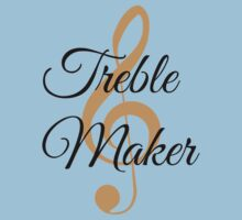 Treble Maker, Witty Musician Saying One Piece - Short Sleeve