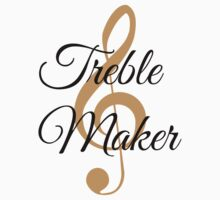 Treble Maker, Witty Musician Saying Kids Tee